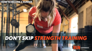 don't skip strength training as a new runner
